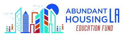 Abundant Housing LA Education Fund
